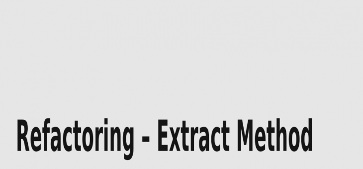 Refactoring – Extract Method