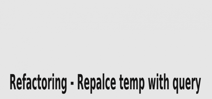 Refactoring – Replace temp with query